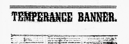 Corning Temperance Banner newspaper archives