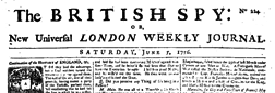 British Spy Or New Universal London Weekly Journal newspaper archives