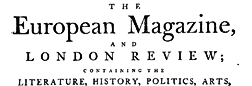 European Magazine And London Review newspaper archives