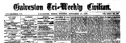 Galveston Tri Weekly Civilian newspaper archives