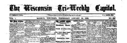 Madison Wisconsin Tri Weekly Capital newspaper archives