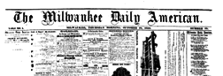 Milwaukee Daily American newspaper archives