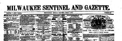 Milwaukee Sentinel And Gazette newspaper archives